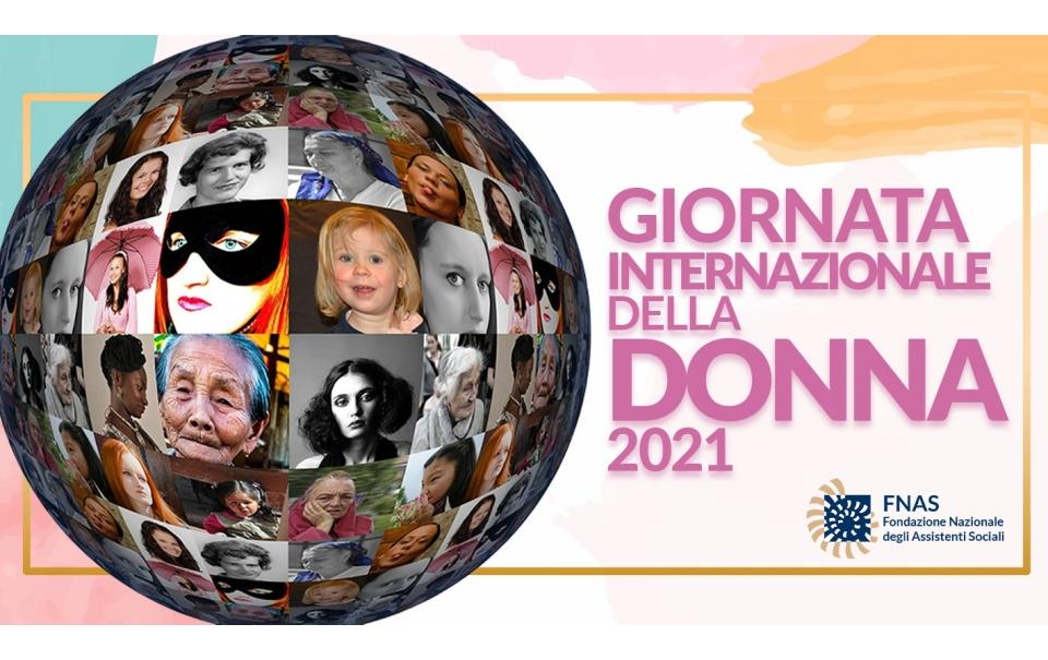8 MARZO 2021: per le donne, le ragazze e le bambine. In Italia e nel mondo