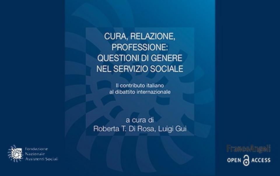 QUESTIONI DI GENERE NEL SERVIZIO SOCIALE: un altro volume Fnas-Franco Angeli